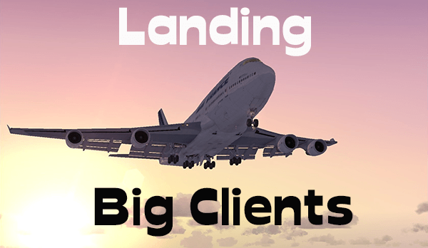 How to land the big clients