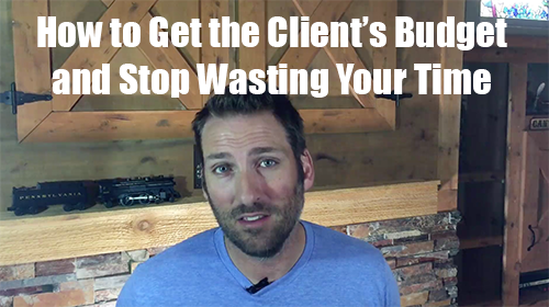 Prospecting Clients: How to Get the Client's Budget and Stop Wasting Your Time