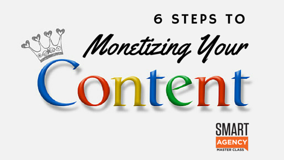 Monetizing Agency Content: My 6 Step Guide for Your Agency