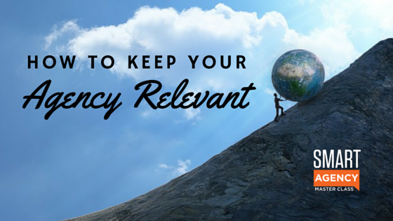 keep agency relevant