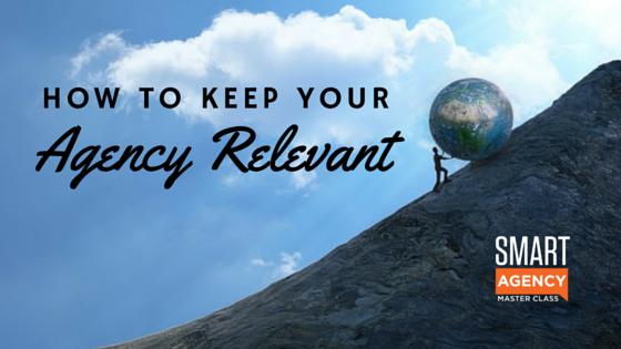 keep agency relevant