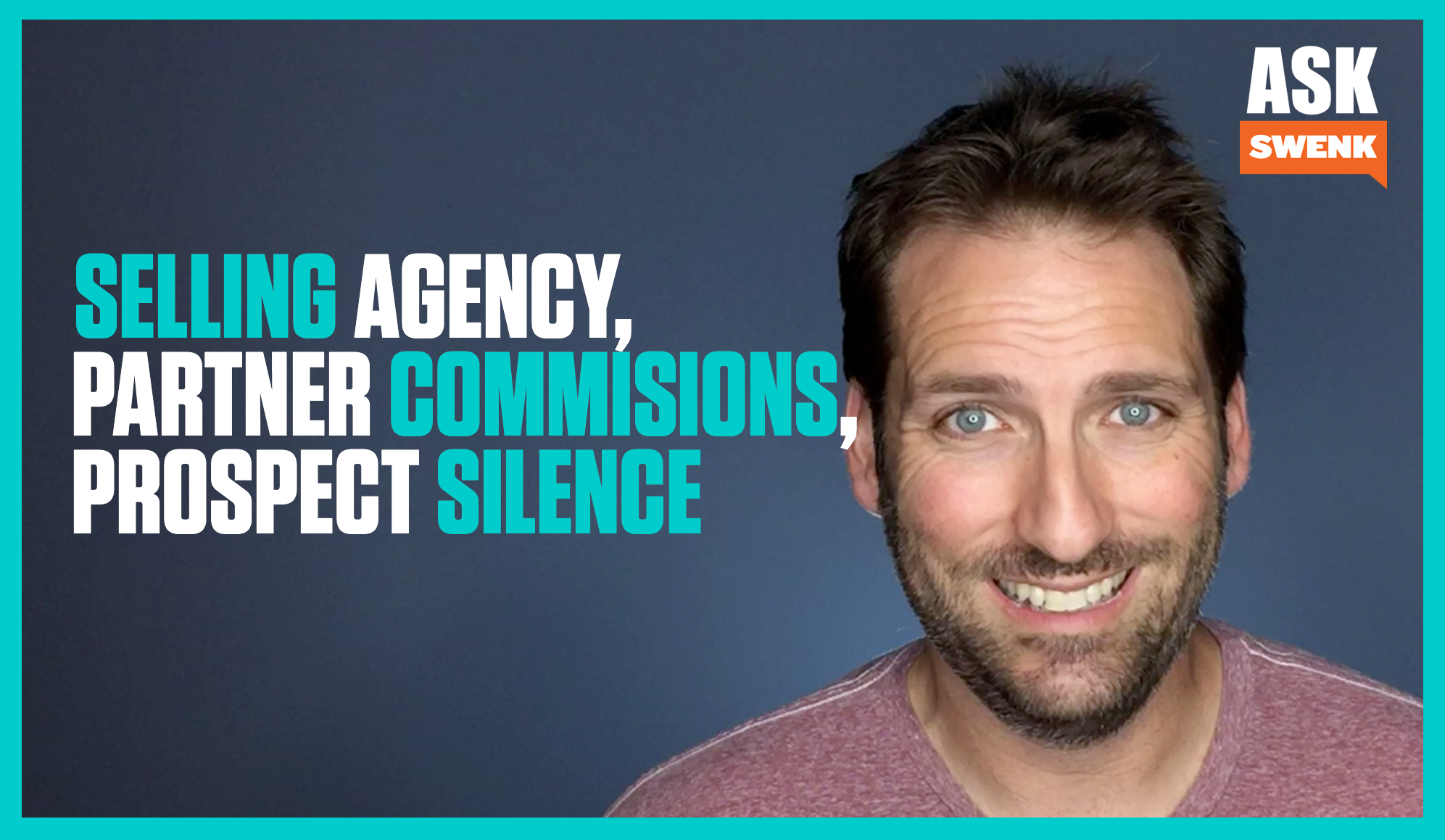 Selling Digital Agency, Partner Commissions & Prospect Silence