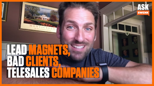 Lead Magnets, Bad Clients, TeleSales Companies #AskSwenk ep 36