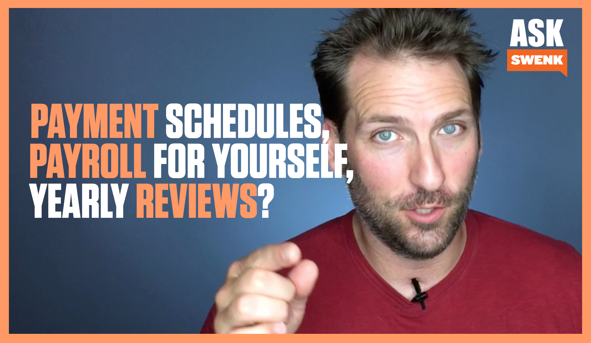 Payment Schedule, Payroll for Owners, & Yearly Reviews #AskSwenk