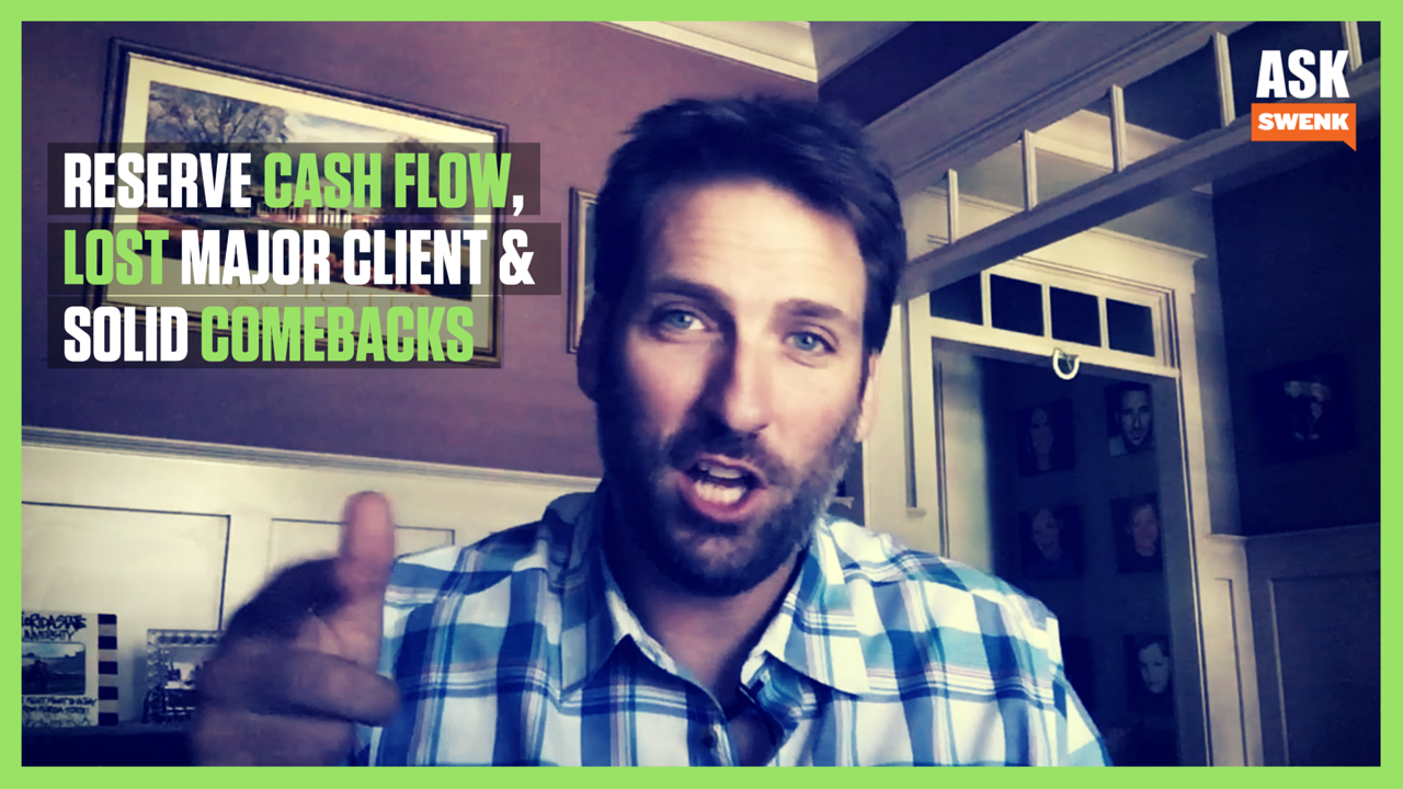 Cash Reserves, Losing A Major Client & Handling Your First Pitch... #AskSwenk ep 41