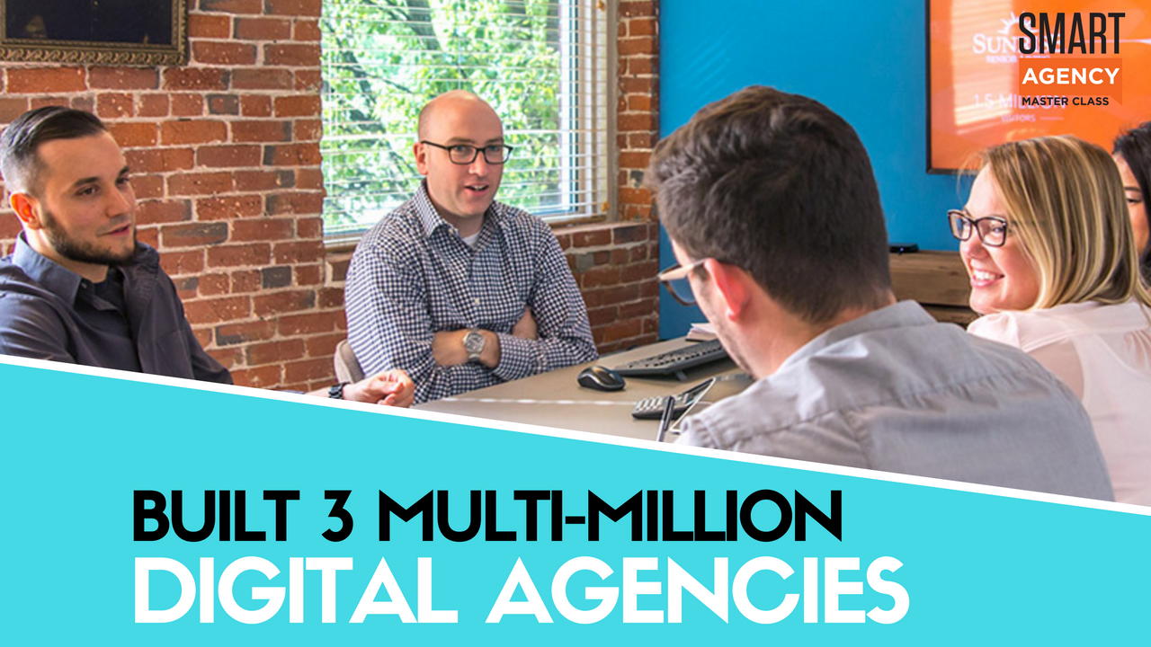 built 3 multi-million agencies