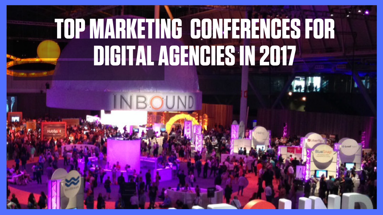 DIGITAL MARKETING CONFERENCES FOR DIGITAL AGENCIES
