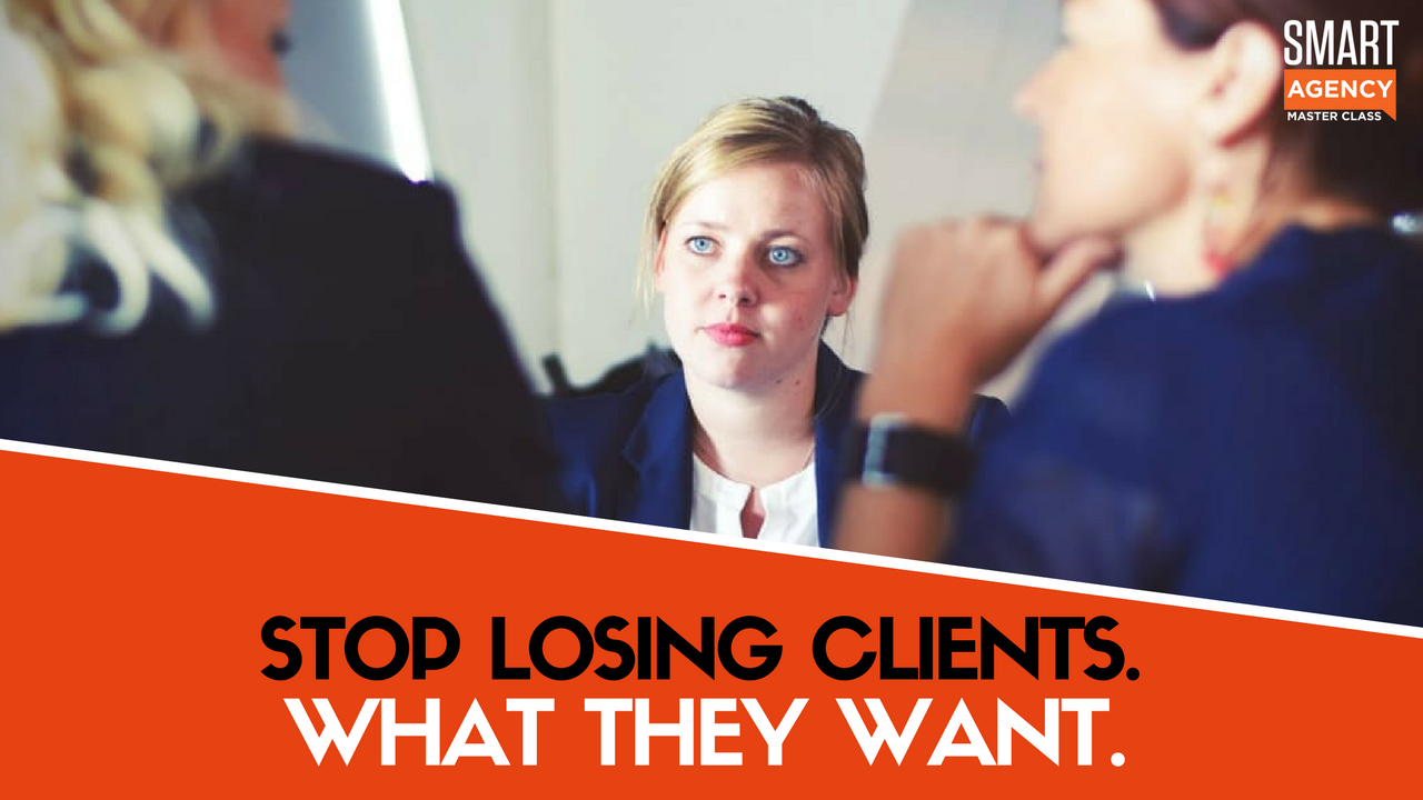 How to Quit Losing Clients by Knowing What They Really Want