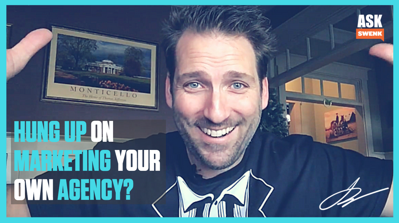 Hung Up on Your Marketing Agency.... #AskSwenk ep 59