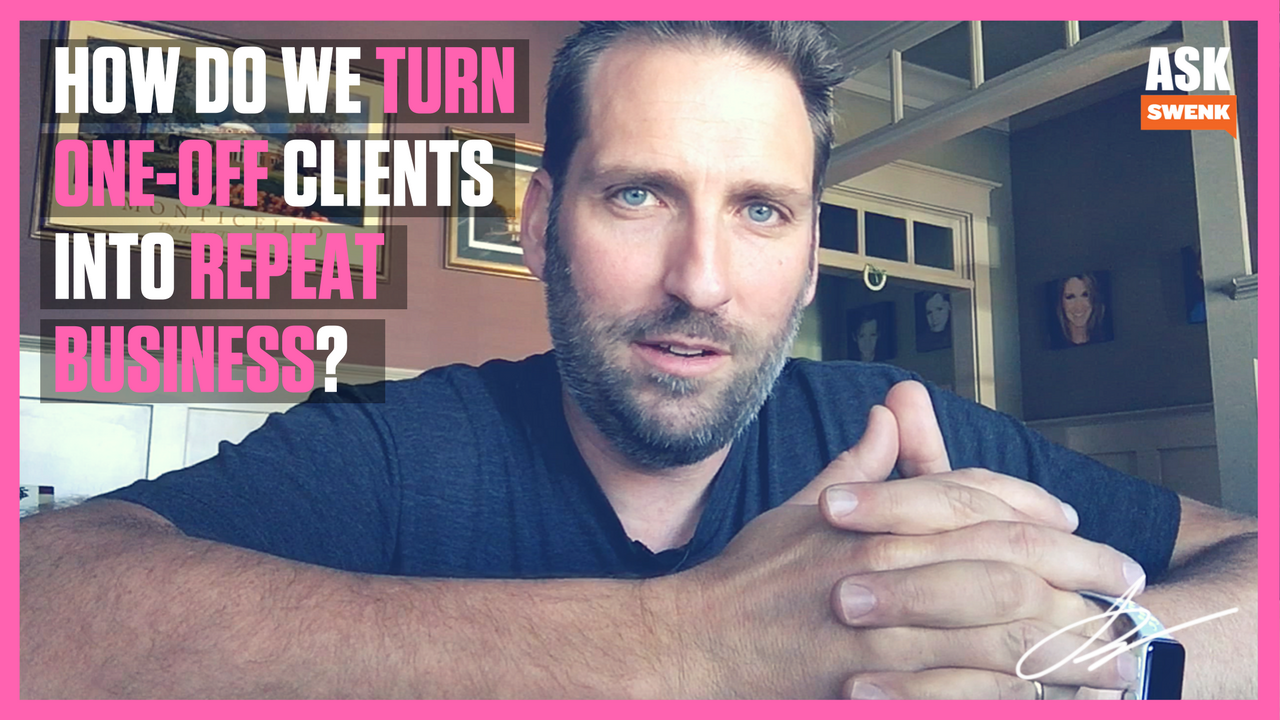 Turning One-Off Clients into Repeat Business... #AskSwenk ep 61