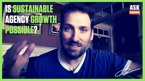 Sustainable Agency Growth - Is it Possible?.... #AskSwenk ep 64