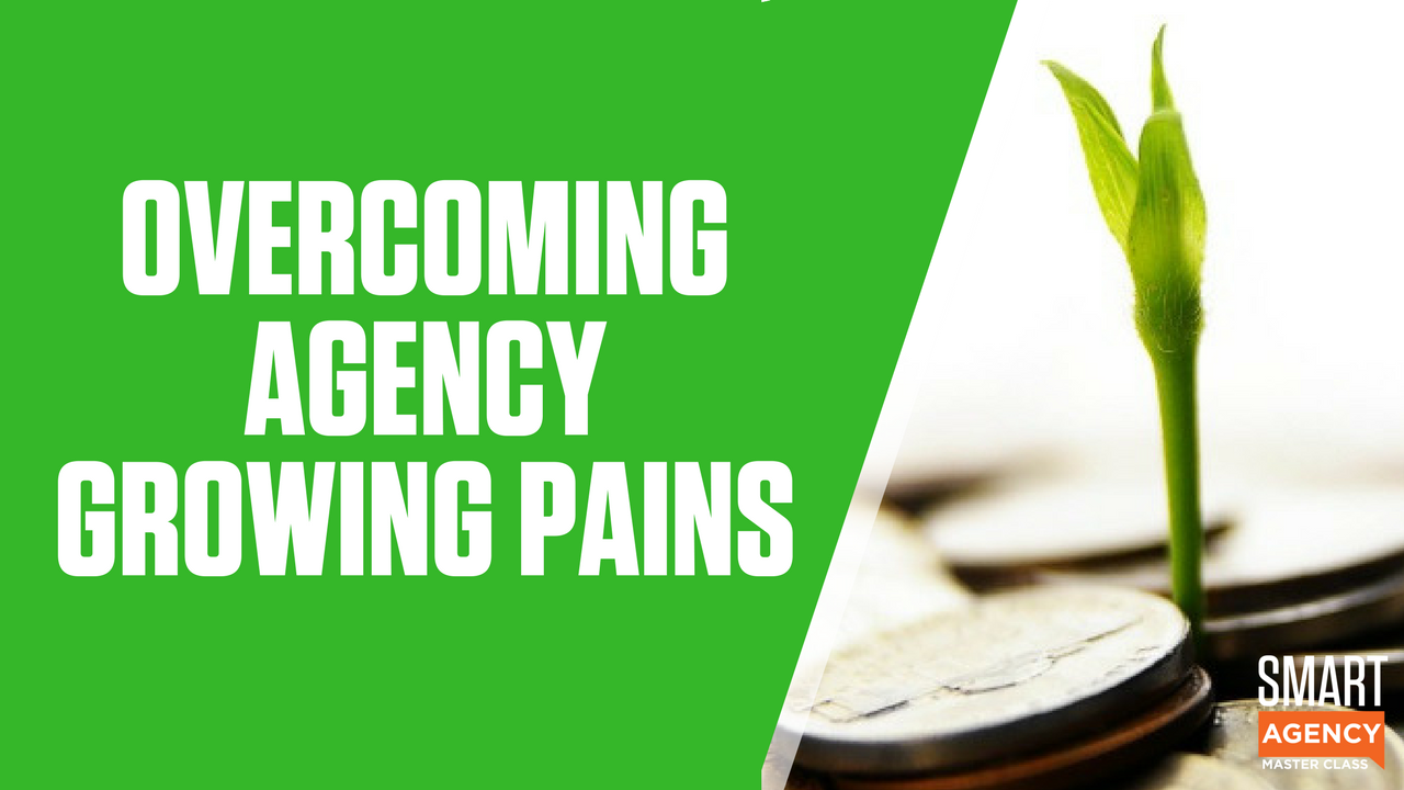 agency growing pains