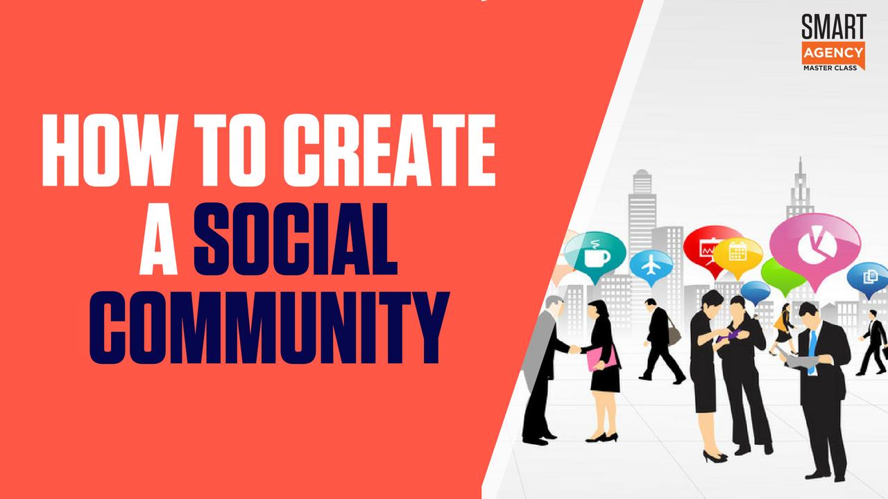 CREATE SOCIAL COMMUNITY