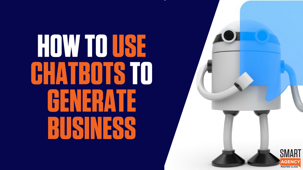 How Chatbots Can Generate More Agency New Business - Chatbot Benefits
