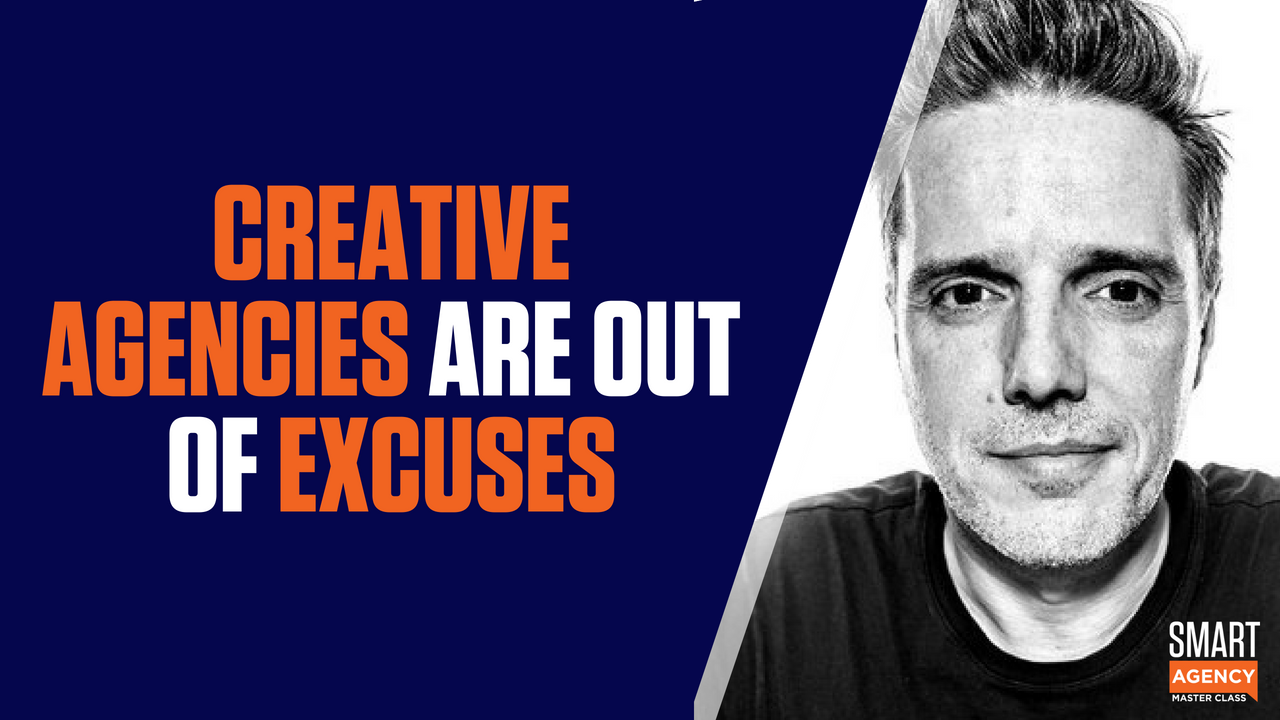 Excuses: Creative Agencies Are Out of Excuses & Need to Stay Creative
