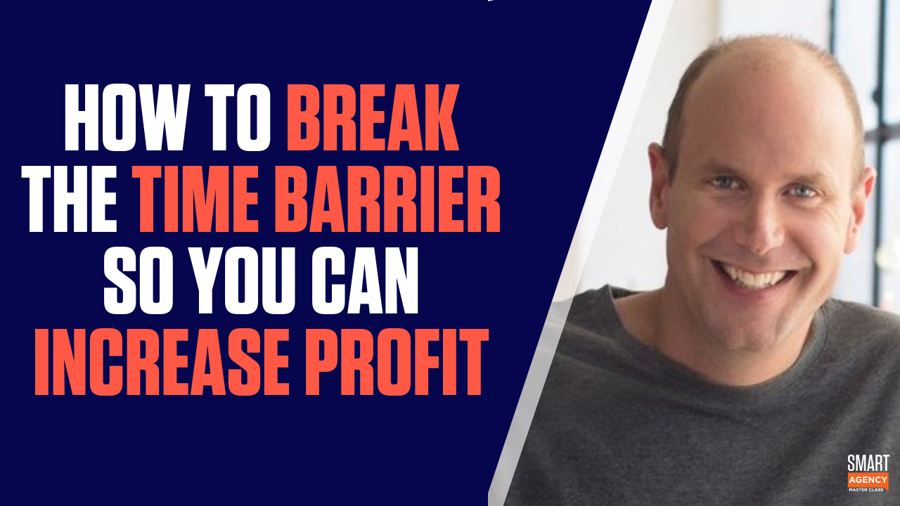How to Break the Time Barrier To Increase Agency Pricing & Profit