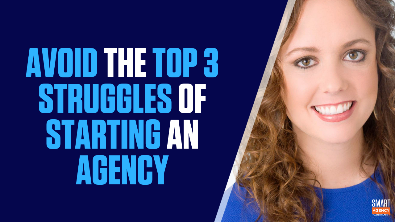 Agency Struggles and How to Avoid Them When Starting an Agency