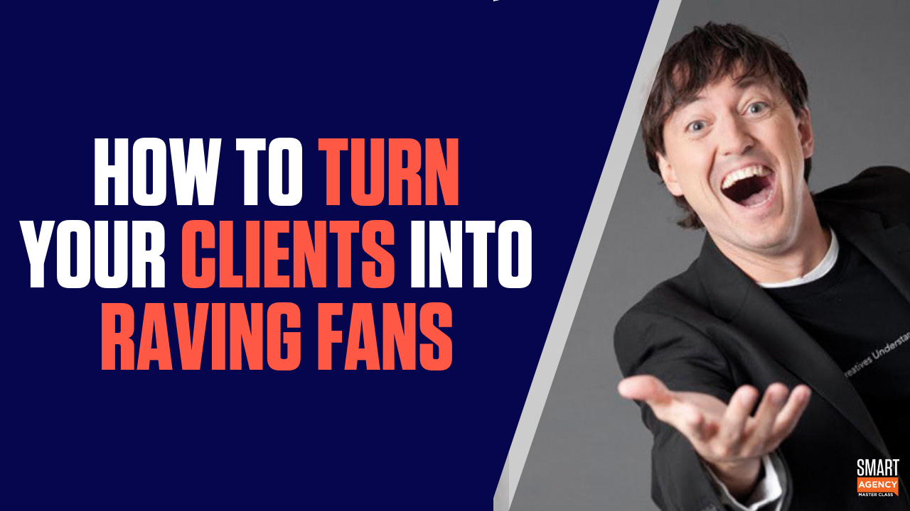 Retaining Clients and Turn Existing Clients into Raving Fans