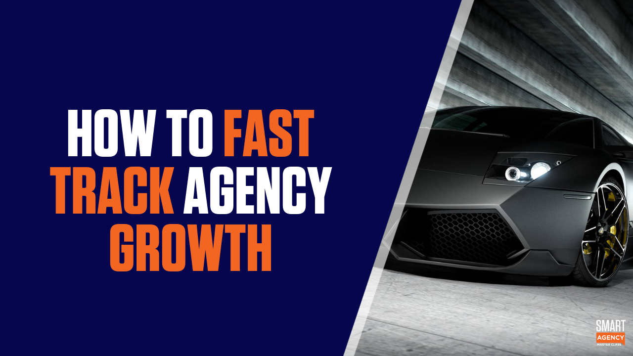 how to fast track agency growth