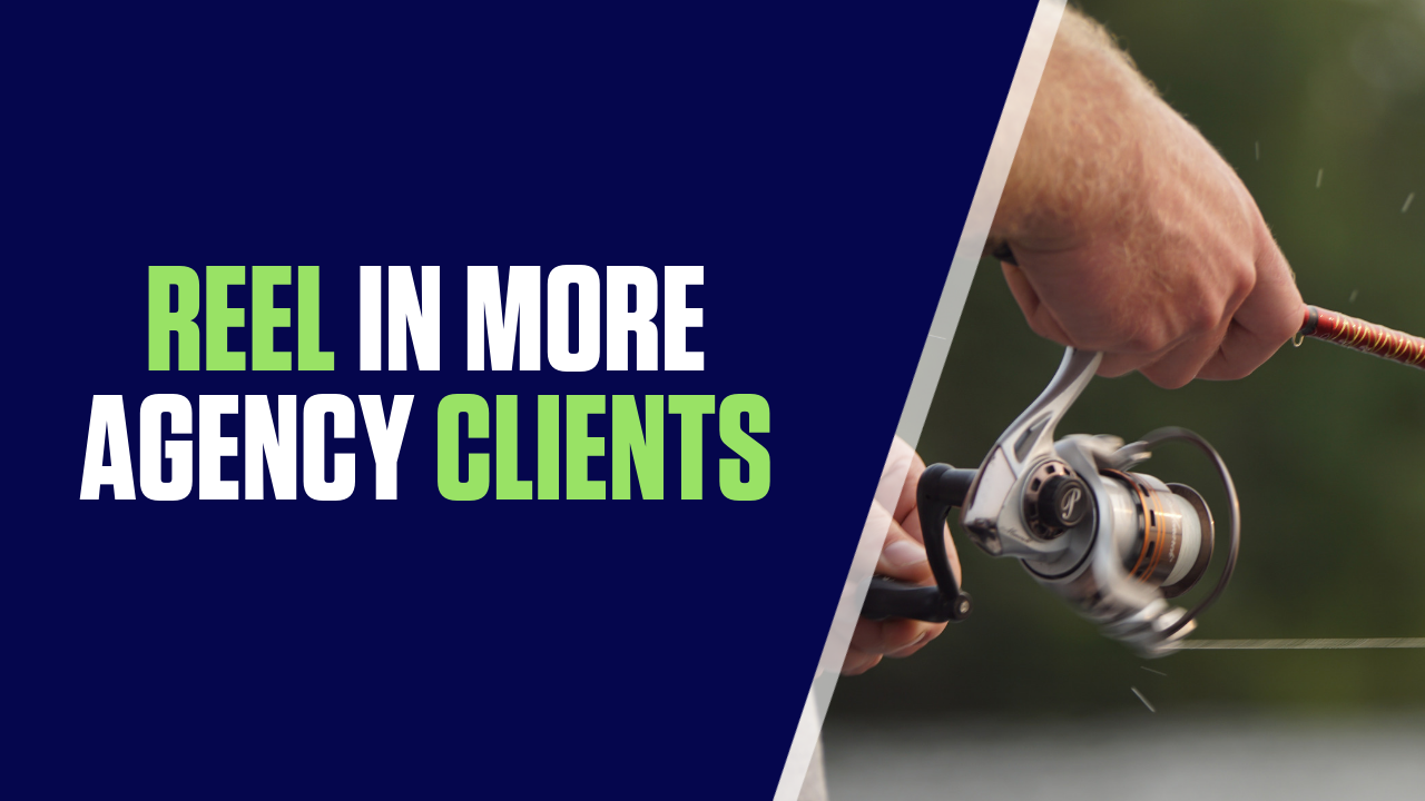 New Agency Clients: 3 Ways to Reel in More New Agency Business
