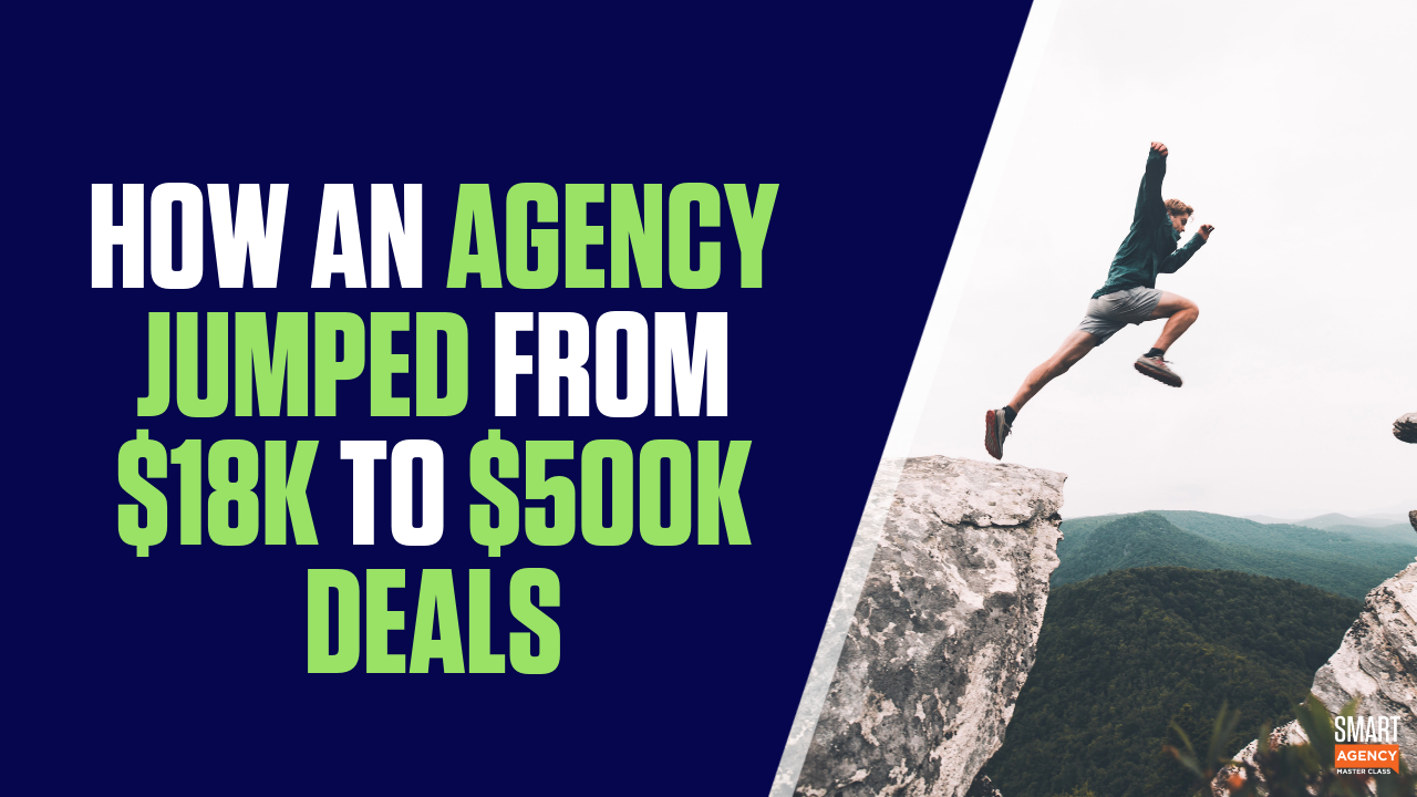 How One Digital Agency Jumped from $18K to $500K Projects - make your agency more marketable - digital agency