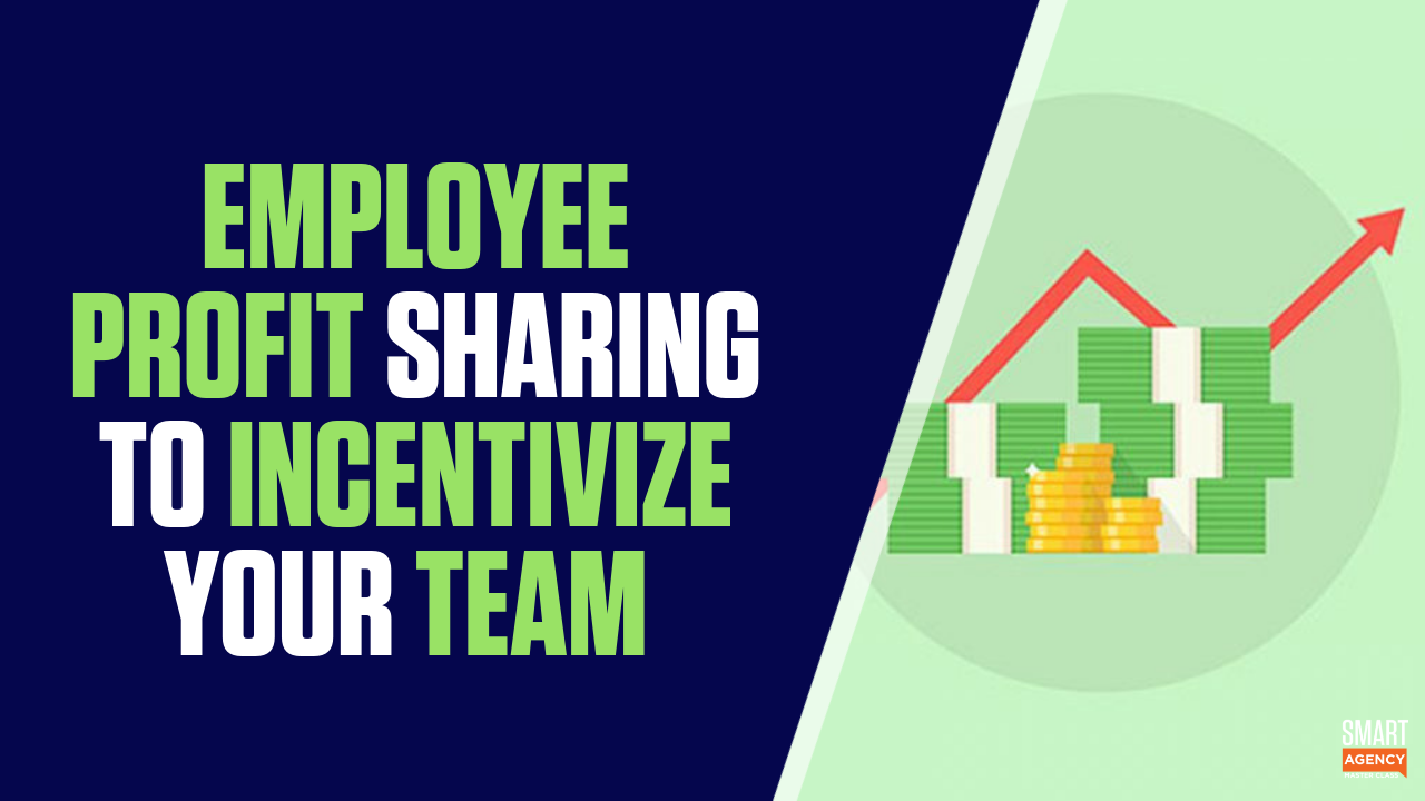 Profit-Sharing For Employees to Incentivize Your Agency Team
