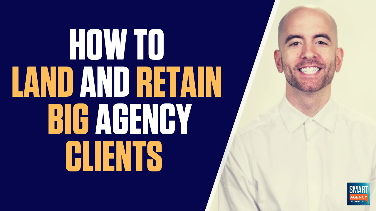 land and retain big agency clients