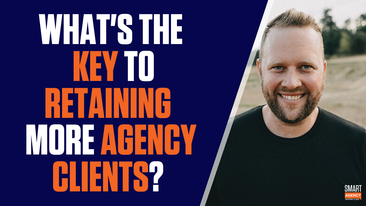 retaining more agency clients