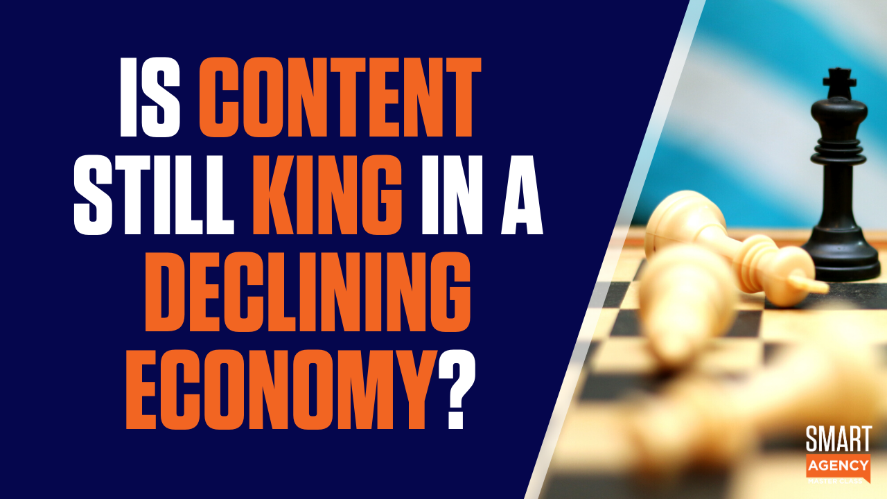 Is Marketing Agency Content Still King in a Downturned Economy?