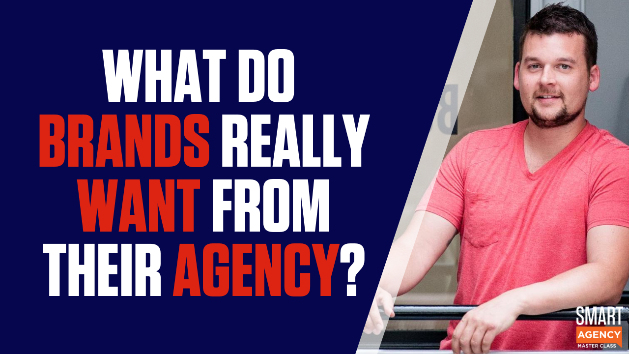 what brands really want from agency