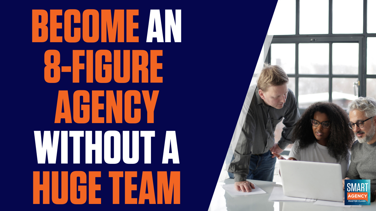 8-figure agency without huge team