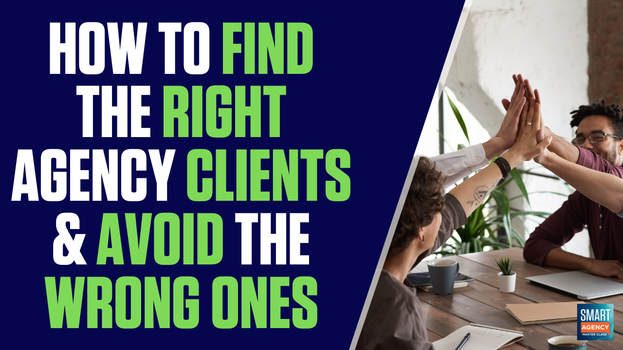 right agency clients avoid wrong ones