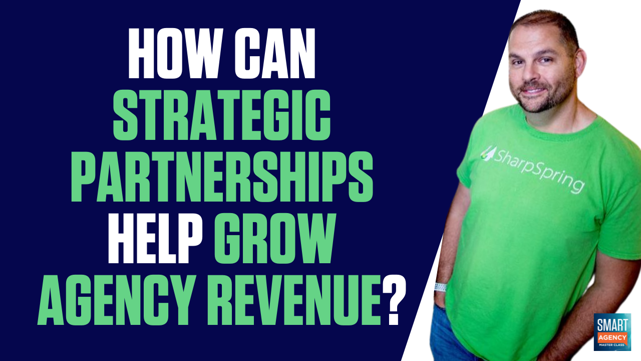 Grow Agency Revenue: How Can Strategic Partnerships Grow Revenue?