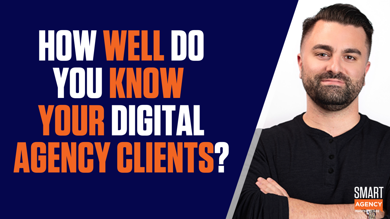 know your digital agency clients