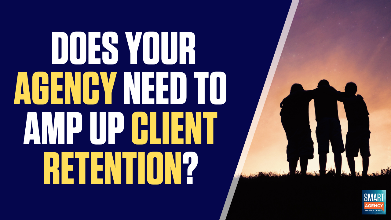 Agency Client Retention: Does Your Agency Need to Amp Up Retention?