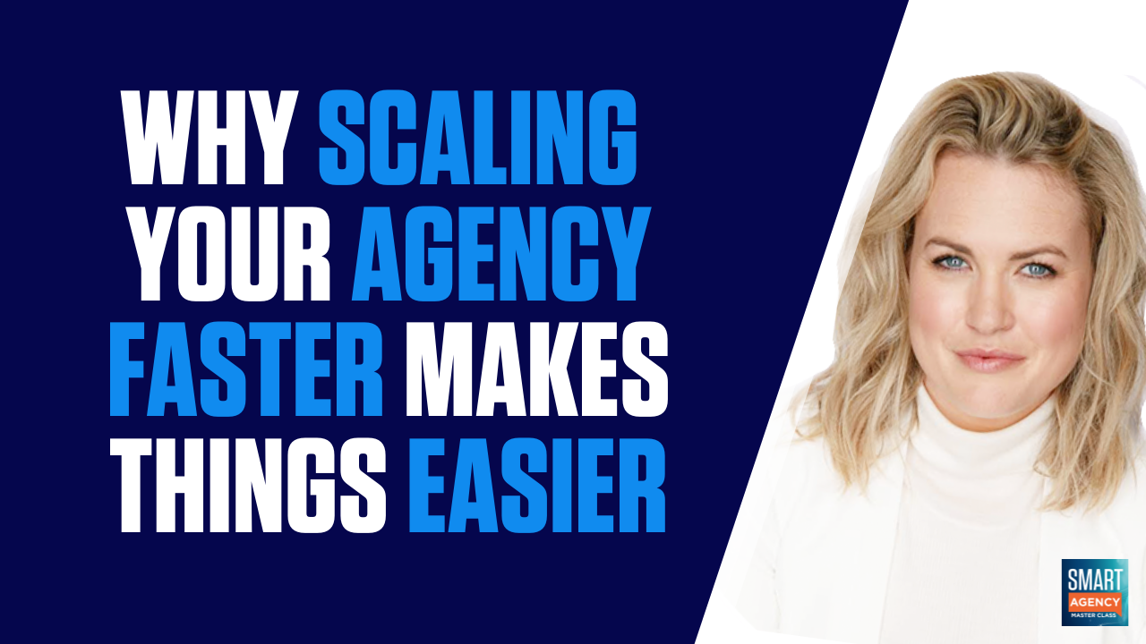 Why Scaling Faster Makes Things Easier For Your Agency