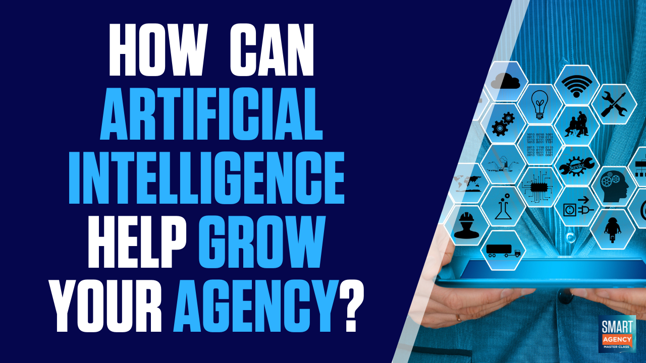 How Can Artificial Intelligence Technology Help Grow Your Digital Agency?