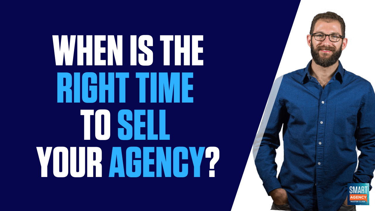 When Is the Right Time to Sell Your Digital Marketing Agency?