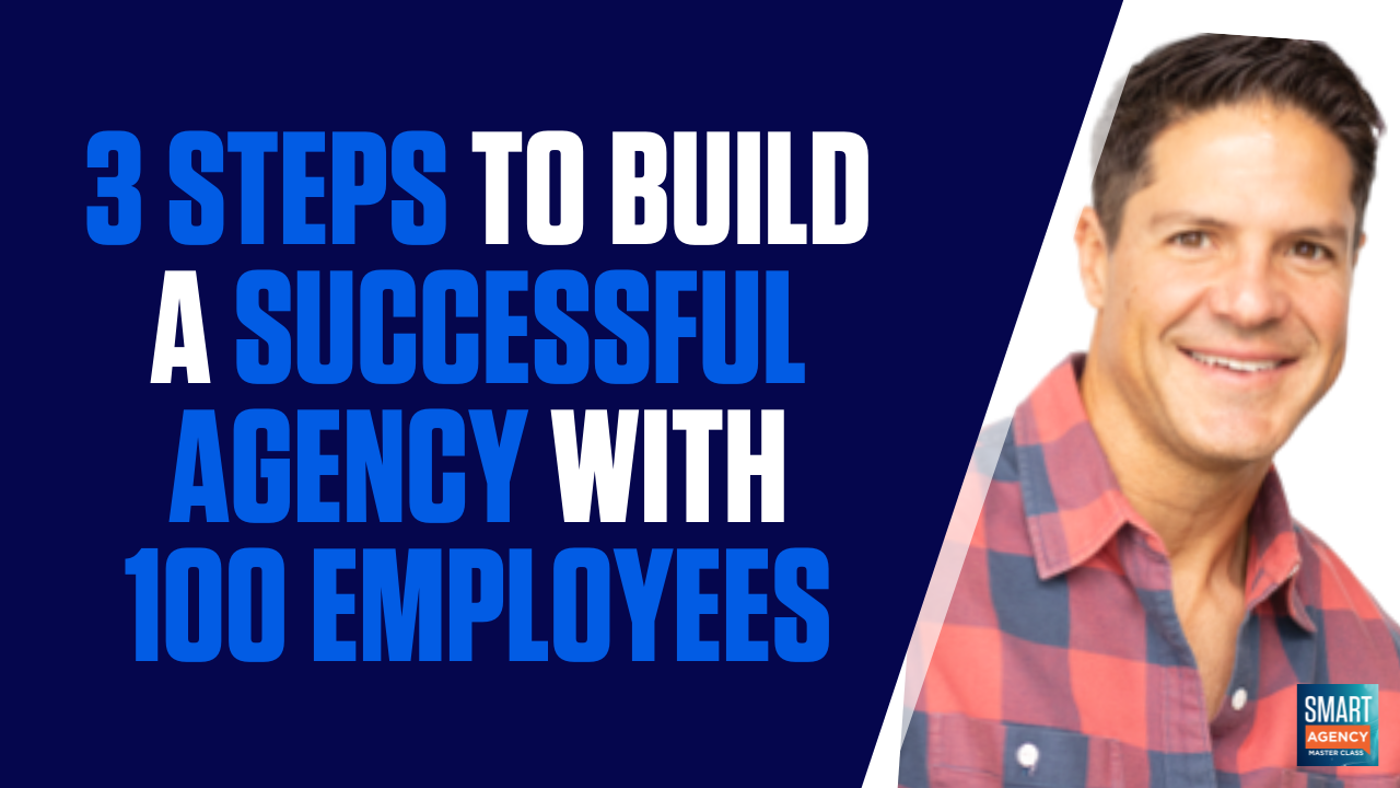 3 Steps to Building a Successful Team of 100 Agency Employees