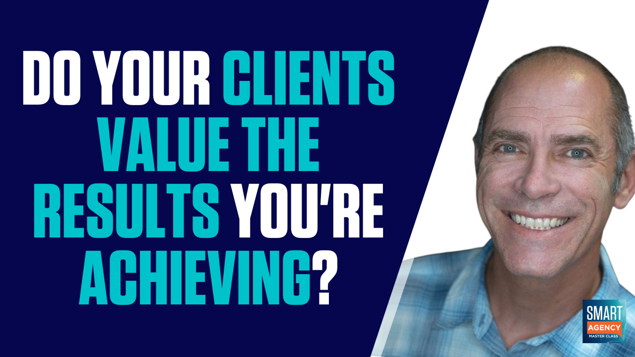 Performance Pricing: Do Your Clients Value the Results You're Achieving?