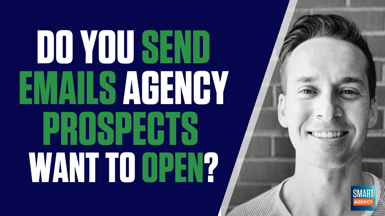 send emails agency prospects want to open