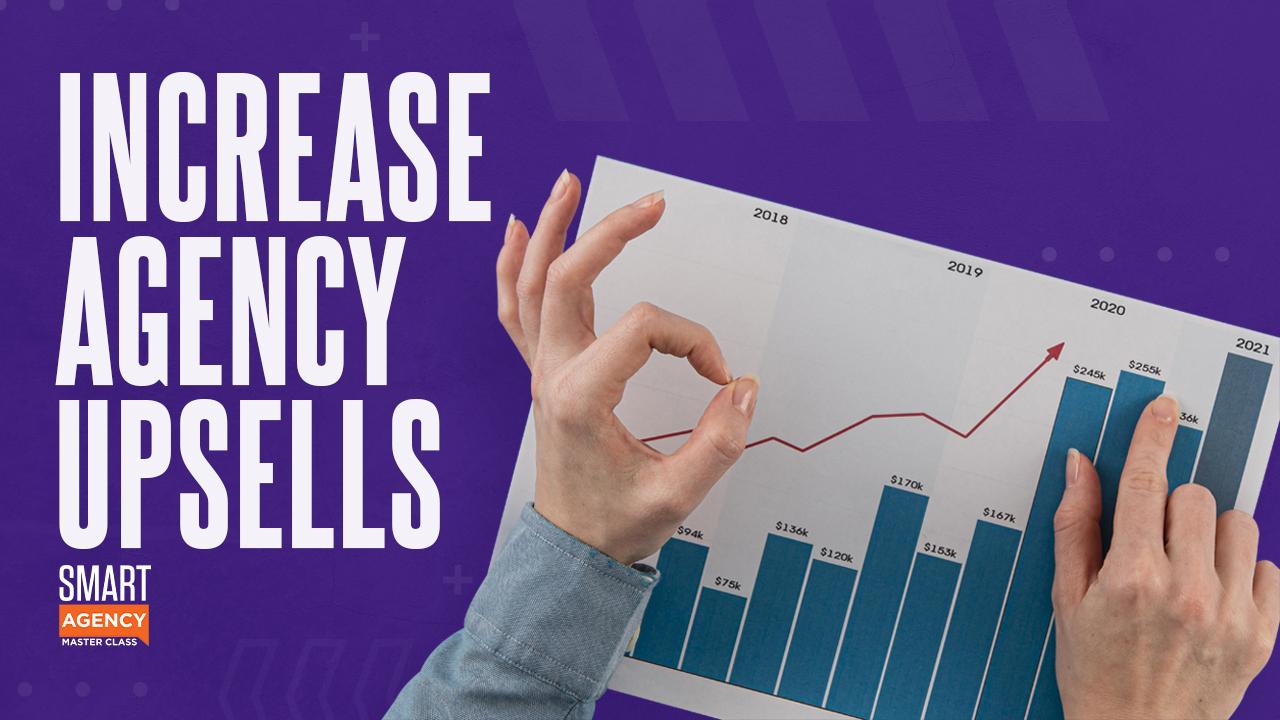 Increase Digital Agency Upsell