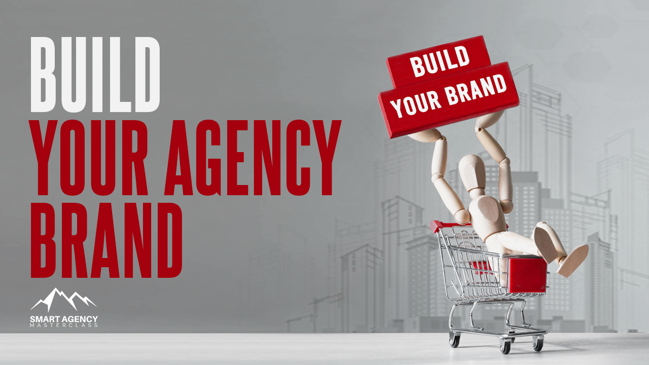 Build your agency brand