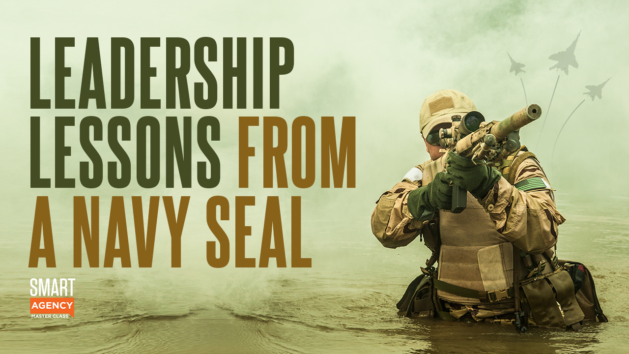 agency leadership lessons from Navy SEAL