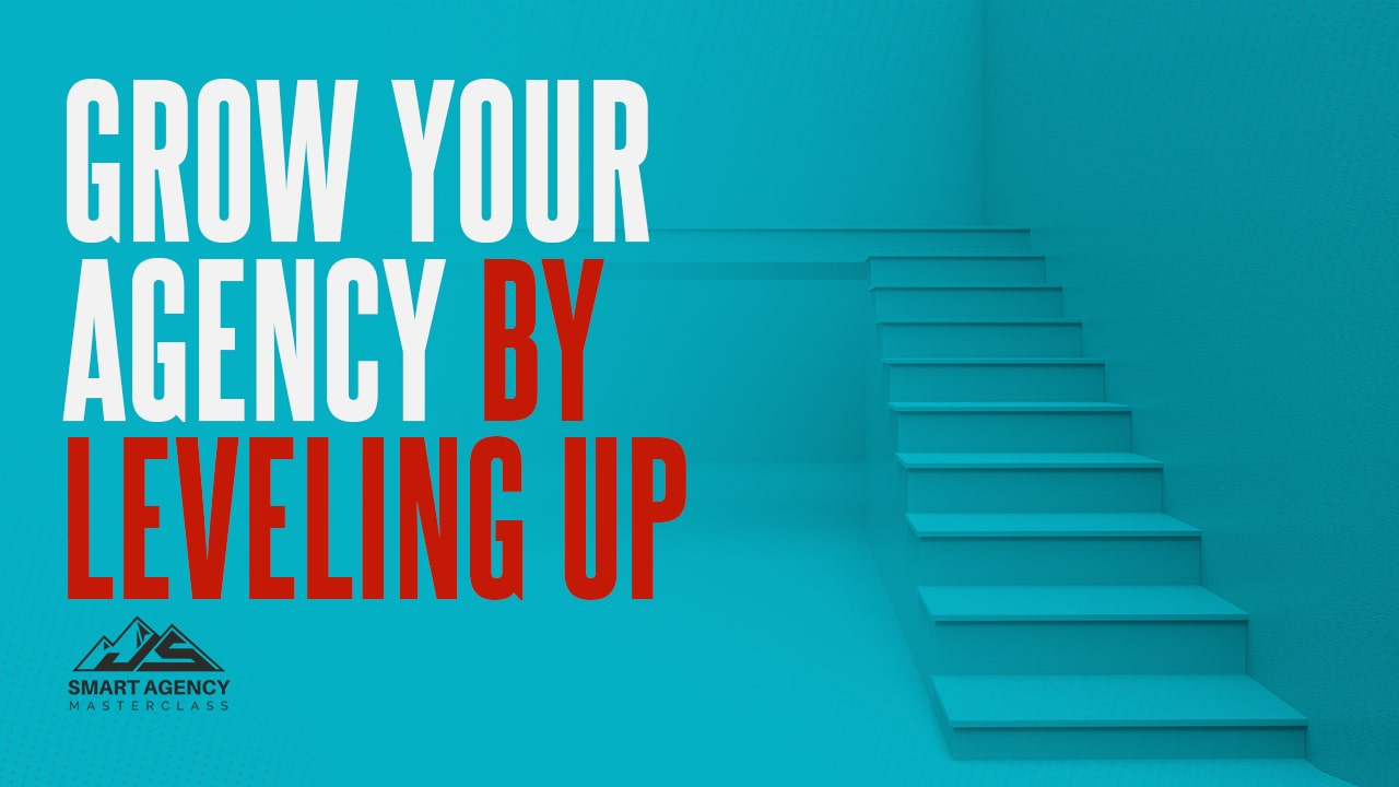 Grow your agency by leveling up2-min