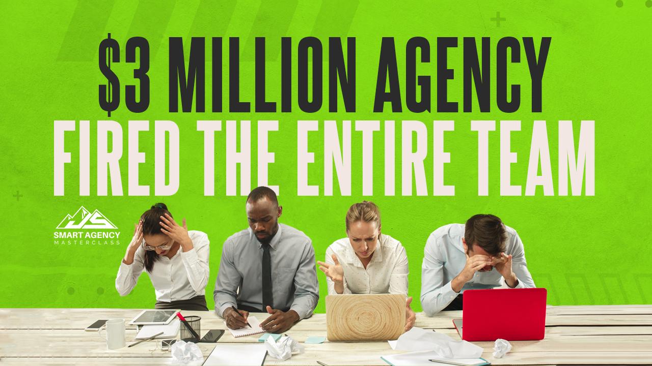 $3 Million agency fired entire team 02-min