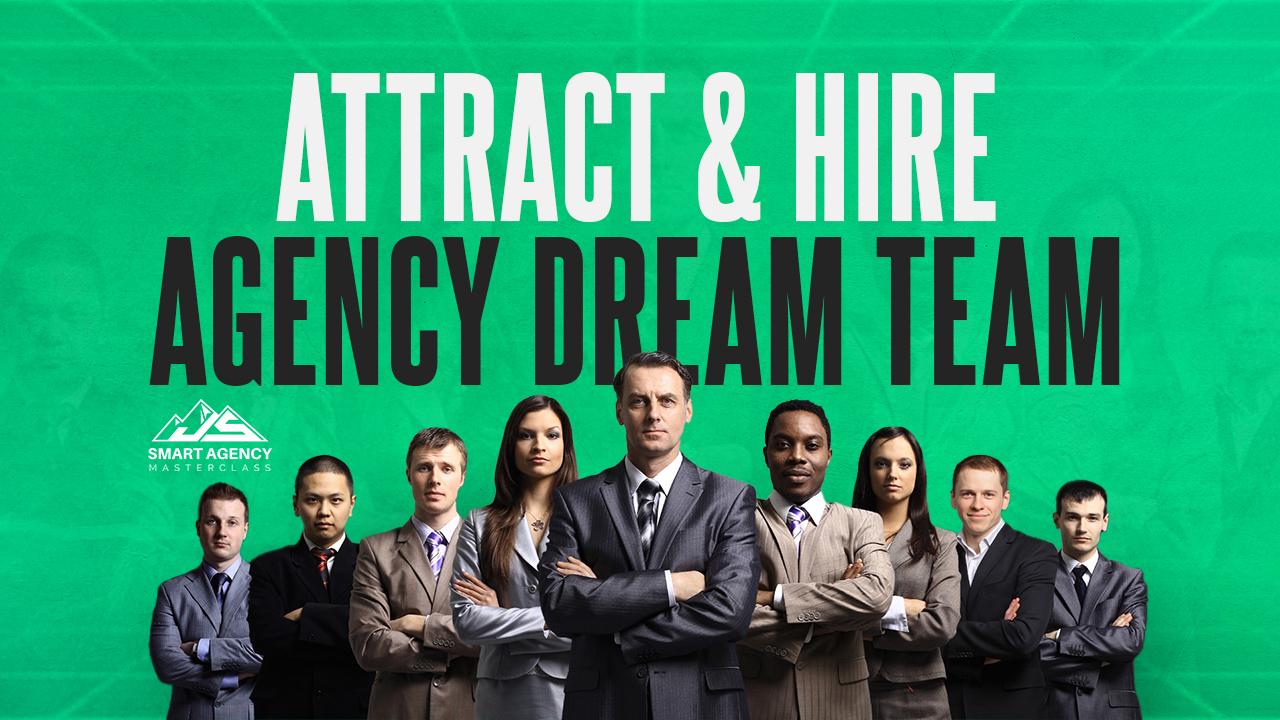 Attract & Hire Dream Agency Team 2-min