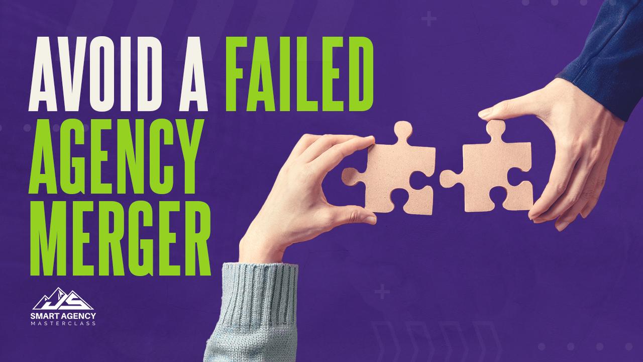 Avoid failed agency merger
