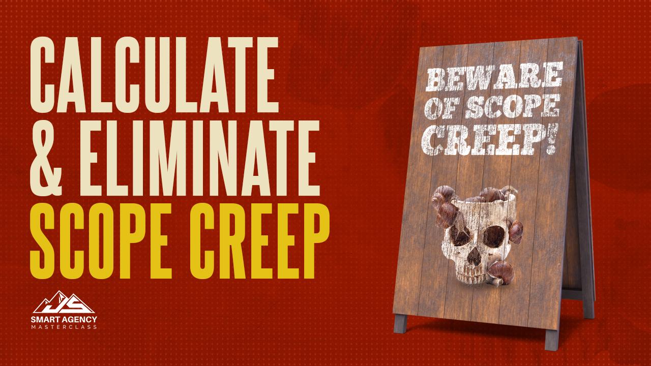 Calculate & Eliminate Scope Creep-min