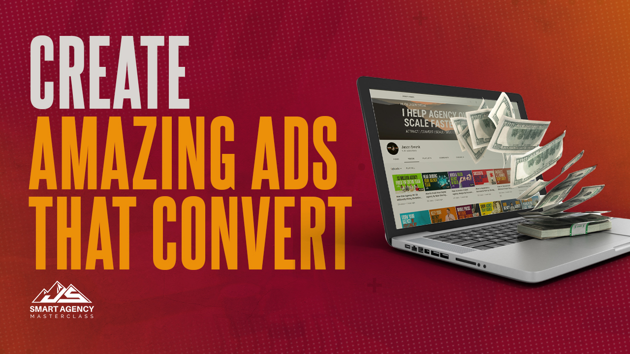 Create Amazing Ads That Convert More Agency Clients